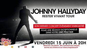 Johnny Hallyday - Le concert de sa dernière tournée Vendredi 15 Juin à 20h00 au Ciné Pôle Sud