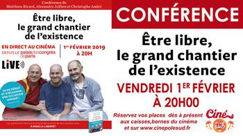 Conférence Être libre : le grand chantier de l'existence en direct Vendredi 1er Février à 20h00