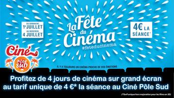La Fête du Cinéma au Ciné Pôle Sud du dimanche 1er Juillet au mercredi 4 Juillet 2018