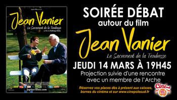 """Soirée Débat """"Jean Vanier, le sacrement de la tendresse"""" Jeudi 14 Mars à 19h45"""