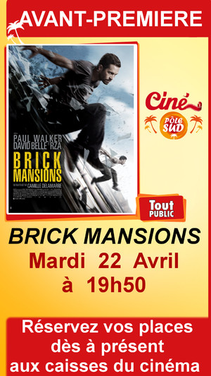 "Avant-premi�re de "" BRICK MANSIONS "" Mardi 22 avril � 19h50"