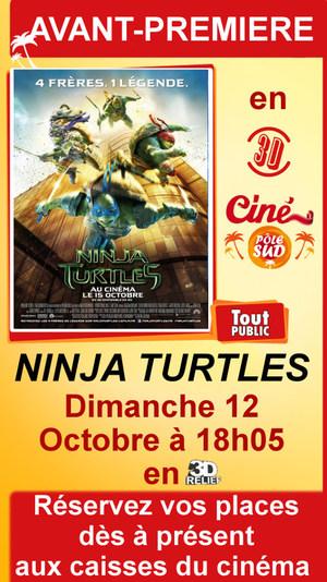 "Avant-premi�re de "" NINJA TURTLES "" en 3D Dimanche 12 Octobre � 18h05"