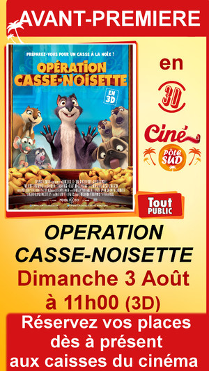 "Avant-premi�re de "" OPERATION CASSE-NOISETTE "" en 3D Dimanche 3 Ao�t � 11h00"