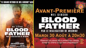 Avant-Premi�re Blood Father Mardi 30 Ao�t � 20h30