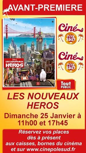 """Avant-premi�re de """" LES NOUVEAUX HEROS """" Dimanche 25 Janvier � 11h00 et 17h45"""