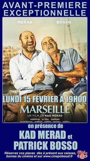 Avant-Premi�re exceptionnelle : MARSEILLE Lundi 15 F�vrier � 19h00 en pr�sence de Kad Merad et Patrick Bosso