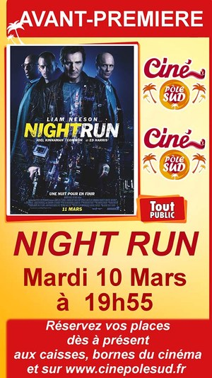 "Avant-premi�re de "" NIGHT RUN "" Mardi 10 Mars � 19h55"