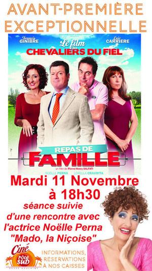 """Avant-Premi�re exceptionnelle de """"Repas de famille"""" Mardi 11 Novembre � 18h30 suivie d'une rencontre avec l'actrice No�lle Perna """"Mado, la Ni�oise"""""""