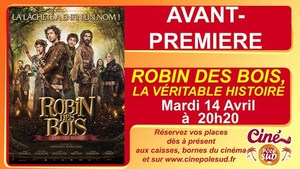 Avant-premi�re de ROBIN DES BOIS, LA VERITABLE HISTOIRE Mardi 14 Avril � 20h20