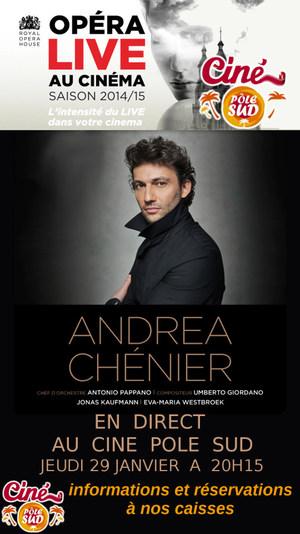 ANDREA CHENIER en direct du Royal Opera House au Cin� P�le Sud Jeudi 29 Janvier � 20h15