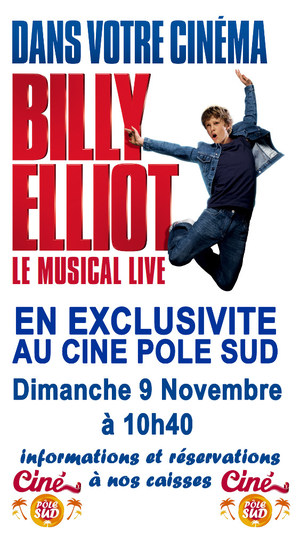 Billy Elliot, le musical live au Cin� P�le Sud - S�ance exceptionnelle Dimanche 9 Novembre � 10h40