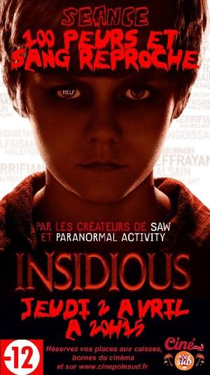 """S�ance """"100 Peurs et Sang reproche"""" de INSIDIOUS Jeudi 2 Avril � 20h15"""