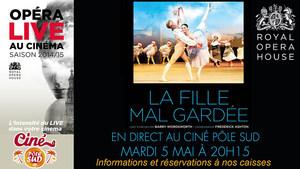 LA FILLE MAL GARD�E en direct du Royal Opera House au Cin� P�le Sud Mardi 5 Mai � 20h15