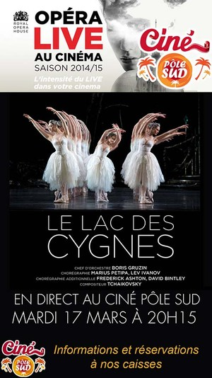 LE LAC DES CYGNES en direct du Royal Opera House au Cin� P�le Sud Mardi 17 mars � 20h15