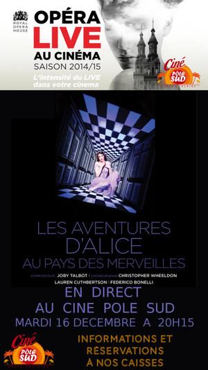 LES AVENTURES D�ALICE AU PAYS DES MERVEILLES en direct du Royal Opera House au Cin� P�le Sud Mardi 16 D�cembre � 20h15
