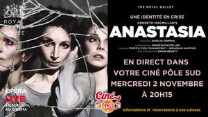 Anastasia en direct du Royal Opera House au Cin� P�le Sud Mercredi 2 Novembre � 20h15