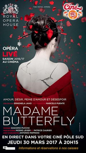 MADAME BUTTERFLY De Puccini en direct du Royal Opera House au Ciné Pôle Sud Jeudi 30 mars 2017 à 20H15