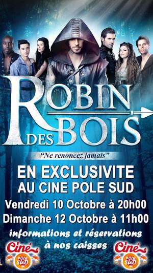 Robin des Bois, le spectacle musical au Cin� P�le Sud - S�ances exceptionnelles vendredi 10 Octobre � 20h00 et Dimanche 12 Octobre � 11h00