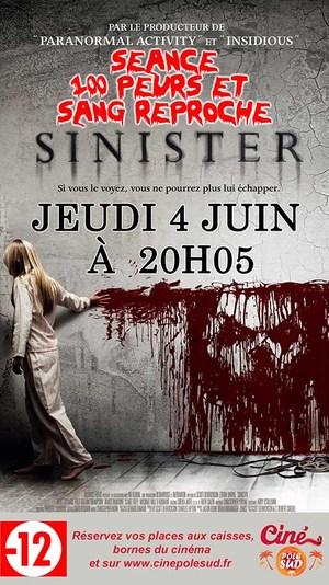 """S�ance """"100 Peurs et Sang reproche"""" de SINISTER Jeudi 4 Juin � 20h05"""