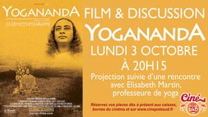 """Film & Discussion """"Yogananda"""" Lundi 3 Octobre � 20h15. Projection suivie d'une rencontre avec Elisabeth Martin, professeure de yoga."""