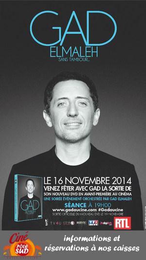 Le 16 novembre 2014, d�couvrez en avant-premi�re dans votre Cin� P�le Sud, le spectacle de Gad Elmaleh � 19h00