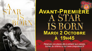 Avant-Première A Star Is Born Mardi 2 Octobre à 19h45
