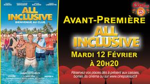 Avant-Première All Inclusive Mardi 12 Février à 20h20