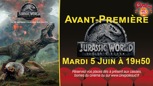 Avant-Première Jurassic World: Fallen Kingdom Mardi 5 Juin à 19h50
