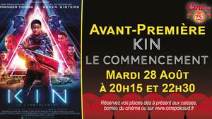 Avant-Première Kin : le commencement Mardi 28 Août à 20h15 et 22h30