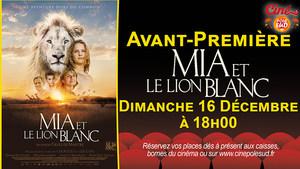 Avant-Première Mia et le Lion Blanc Dimanche 16 Décembre à 18h00