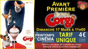 Avant-Première Royal Corgi Dimanche 17 Mars à 11h00