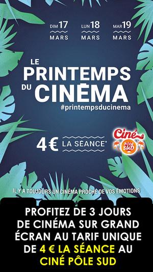 Le Printemps du Cinéma au Ciné Pôle Sud du Dimanche 17 au Mardi 19 Mars 2019