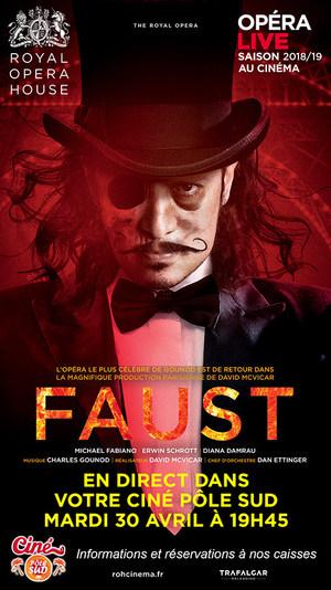 Opéra Faust de Gounod en direct du Royal Opera House au Ciné Pôle Sud Mardi 30 Avril à 19h45