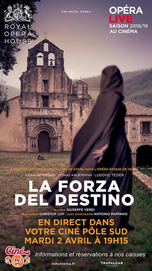 Opéra La Forza del Destino (La force du destin) de Giuseppe Verdi en direct du Royal Opera House au Ciné Pôle Sud Mardi 2 Avril 2019 à 19h15