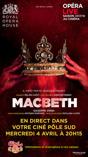Opéra Macbeth de Verdi en direct du Royal Opera House au Ciné Pôle Sud Mercredi 4 Avril 2018 à 20h15