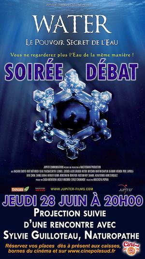"""Soirée Débat """"Water, le pouvoir secret de l'eau"""" Jeudi 28 Juin à 20h00"""
